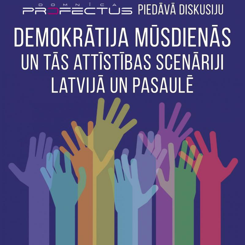 """Diskusija """"Demokrātija mūsdienās un tās attīstības scenariji"""""""