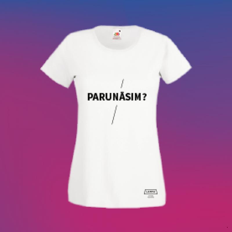 Sieviešu T-krekls / PARUNĀSIM?