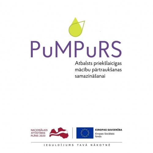 """Projekts """"PuMPuRS"""" (Projekts Nr.8.3.4.0/16/I/001 Atbalsts priekšlaicīgas mācību pārtraukšanas samazināšanai)"""